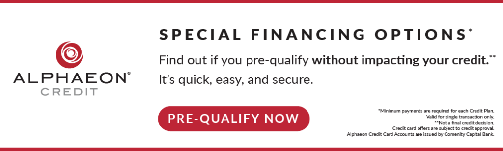 Alphaeon Credit Special Financing Options Banner. Find out if you pre-qualify without impacting your credit. It's Quick, Easy, and Secure. Pre-Qualify Now